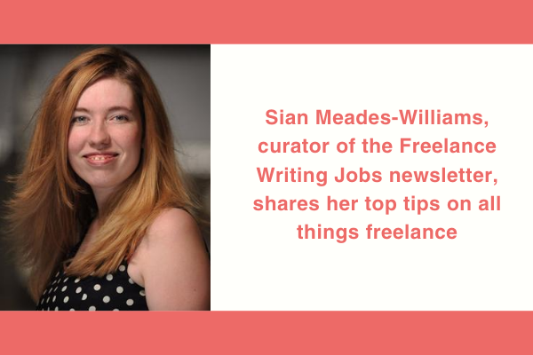 Sian Meades-Williams shares her top tips on freelancing